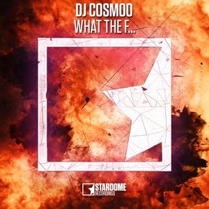 DJ COSMOO - What The F...!