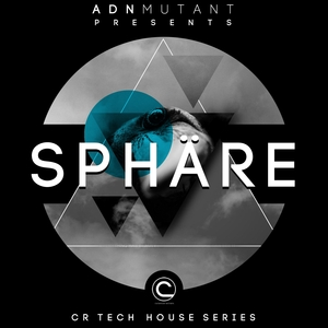 ADN MUTANT - Sphare (CR Tech House Series)