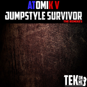 ATOMIK V - Jumpstyle Survivor (The Remixes)