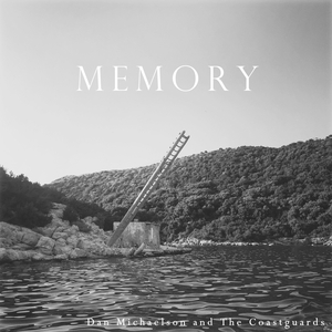 DAN MICHAELSON/THE COASTGUARDS - Memory