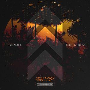 TAE FRESH - Run It Up