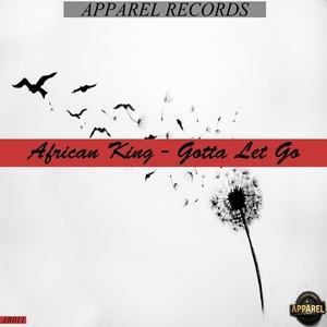 AFRICAN KING - Gotta Let Go