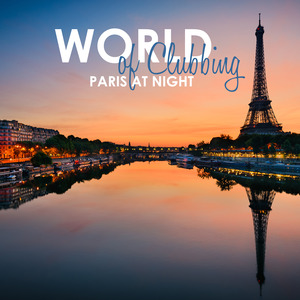 VARIOUS - World Of Clubbing: Paris At Night