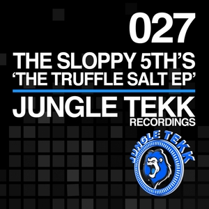 THE SLOPPY 5TH'S - The Truffle Salt EP