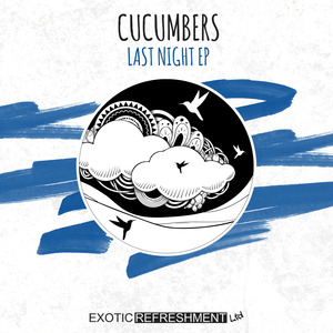 CUCUMBERS - Last Night EP