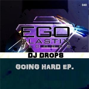 DJ DROPS - Going Hard EP