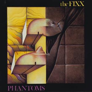 THE FIXX - Phantoms