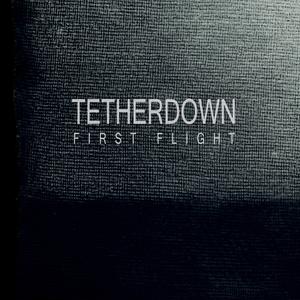 TETHERDOWN - First Flight