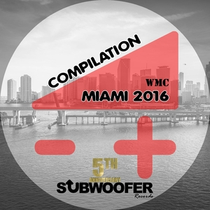 VARIOUS - Subwoofer Records Presents: WMC Miami 2016 (5 Years Anniversary)