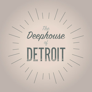 VARIOUS - The Deephouse Of Detroit