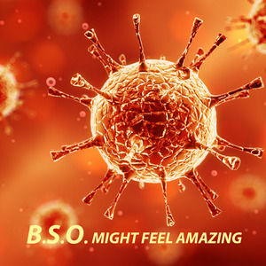 BSO - Might Feel Amazing
