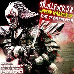 SKULLFUCK3R - Undead Warrior EP