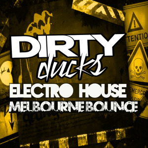 DIRTY DUCKS - Electro House & Melbourne Bounce (Sample Pack WAV)