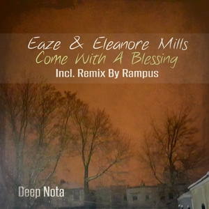 ELEANORE MILLS/EAZE - Come With A Blessing