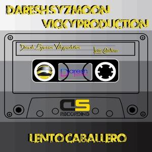 DARESH SYZMOON/VICKYPRODUCTION - Lento Caballero