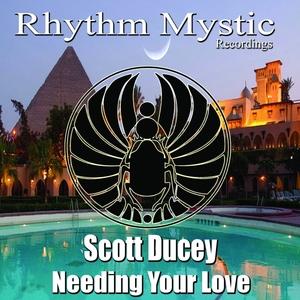 SCOTT DUCEY - Needing Your Love