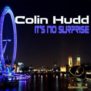 COLIN HUDD - It's No Surprise