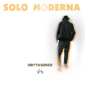 SOLO MODERNA - Gritty Bznzz