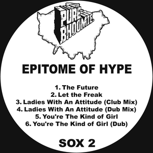 EPITOME OF HYPE - Ladies With An Attitude (2016 Remaster)