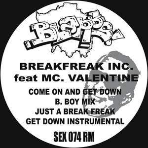 BREAKFREAK INC feat MC VALENTINE - Come On And Get Down (2016 Remaster)