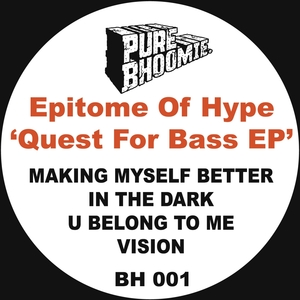 EPITOME OF HYPE - Quest For Bass EP (2016 Remaster)
