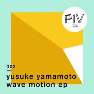 YUSUKE YAMAMOTO - Wave Motion