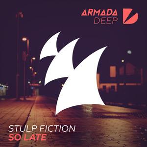 STULP FICTION - So Late