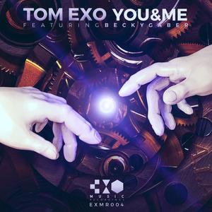 TOM EXO - You & Me