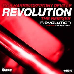 ROB HARRIS/GSP/RONY DEVILLE - Revolution (The Remixes)