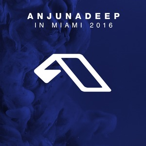 VARIOUS - Anjunadeep In Miami 2016