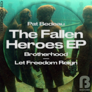 PAT BEDEAU - The Fallen Heroes