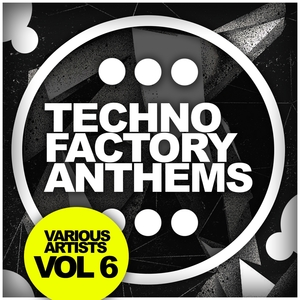 VARIOUS - Techno Factory Anthems Vol 6