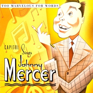 VARIOUS - Capitol Sings Johnny Mercer: Too Marvellous For Words