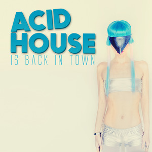 VARIOUS - Acid House Is Back In Town