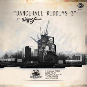BAD KIDS PARTY - Dancehall & Reggae Riddims Vol 3