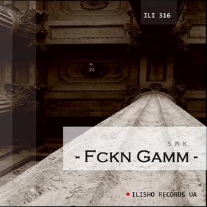 FCKN GAMM - Smk