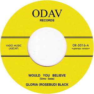 GLORIA ROSEBUD BLACK - Would You Believe