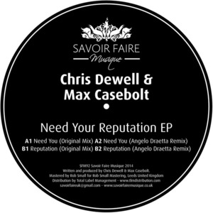 CHRIS DEWELL/MAX CASEBOLT - Need Your Reputation EP