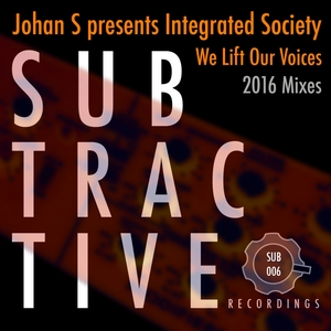 JOHAN S presents INTEGRATED SOCIETY - We Lift Our Voices