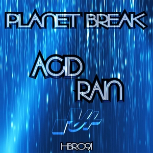 PLANET BREAK - Acid Rain