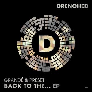 GRANDA/PRESET - Back To The... EP