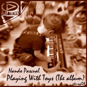 NANDO PASCUAL - Playing With Toys