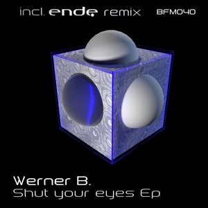 WERNER B - Shut Your Eyes