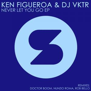 KEN FIGUEROA - Never Let You Go EP