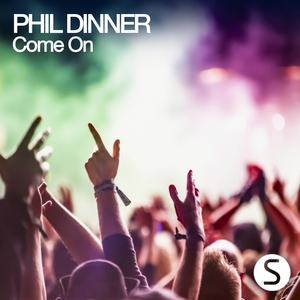 PHIL DINNER - Come On