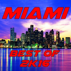 VARIOUS - Miami Best Of 2K16