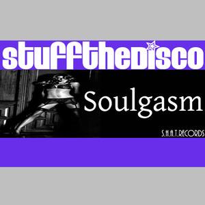 STUFF THE DISCO - Soulgasm
