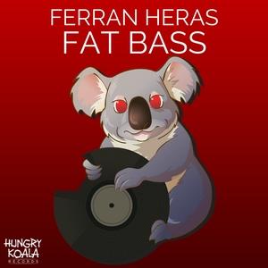 FERRAN HERAS - Fat Bass
