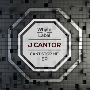 J CANTOR - Cant Stop Me