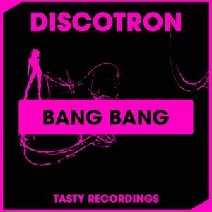 DISCOTRON - Bang Bang